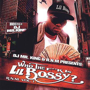 Who the F*** Is Lil Bossy? R.N.M. 1
