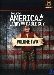 Only in America with Larry the Cable Guy 2