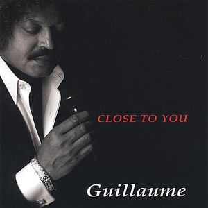 Guillaume Close to You
