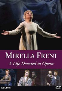 Mirella Freni: Life Devoted to Opera