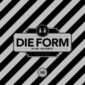Die Form /  Fine Automatic 2