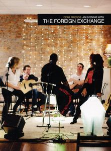 Dear Friends: An Evening with Foreign Exchange