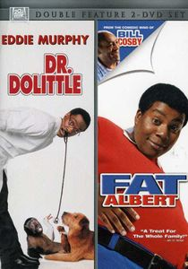 Dr Dolittle (1998) & Fat Albert (2004)