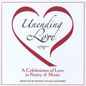 Unending Love a Celebration of Love in Poetry & Mu