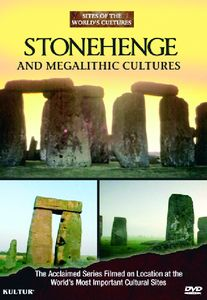 Stonehenge & Megalithic Cultures: Sites of World's