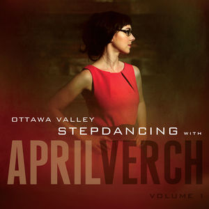 Ottawa Valley Stepdancing with April Verch