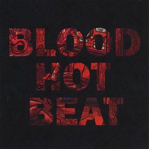 Blood Hot Beat