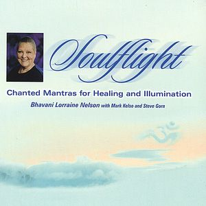 Soulflight: Chanted Mantras for Healing & Illumina