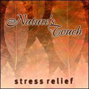 Nature's Touch: Stress Relief /  Various