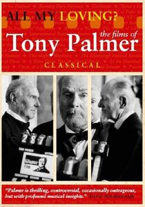 All My Loving: Tony Palmers Classical C