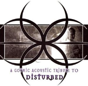 Gothic Acoustic Tribute to Disturbed /  Various