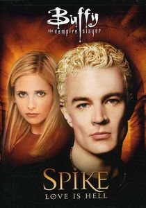 Buffy Vampire Slayer: Spike - Love Is Hell
