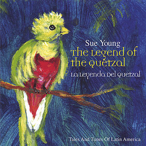 Legend of the Quetzal-Tales & Tunes of Latin Ameri