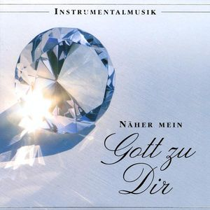 Naher Mein Gott Zu Dir (Closer My God to You)