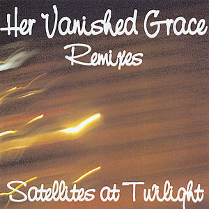 Satellites at Twilight (Remixes)