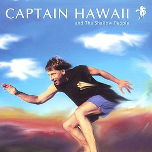 Captain Hawaii & the Shallow People