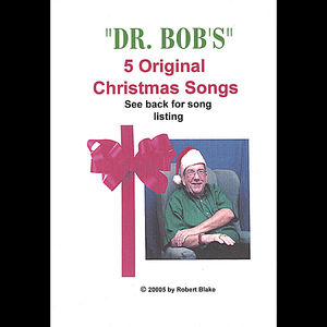 Dr. Bob's 5 Original Christmas Songs