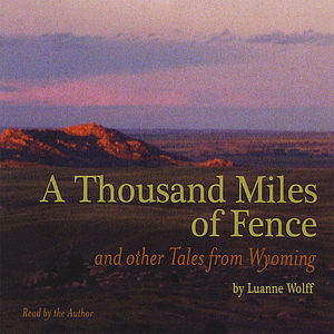 Thousand Miles of Fence