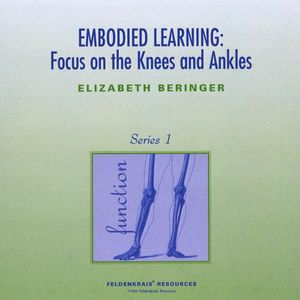 Embodied Learning: Focus on Knees & Ankles 1