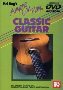 Anyone Can Play Classic Guitar