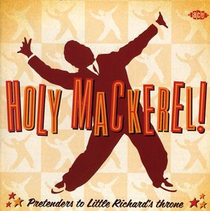 Holy MacKerel - Pretenders to Little Richard's THR [Import]