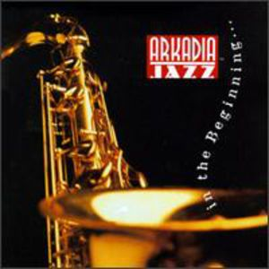 Arkadia Jazz: In the Beginning /  Various