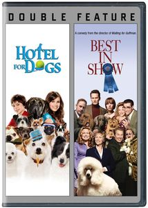 Hotel for Dogs /  Best in Show