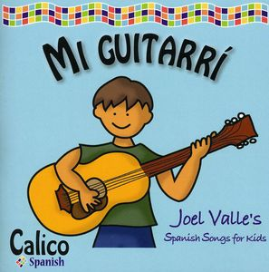 Mi Guitarri: Spanish Songs for Kids