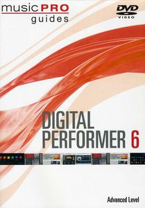 Musicpro Guides: Digital Performer 6 - Advanced