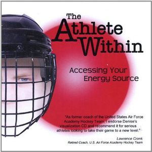 Athlete Within-Accessing Your Energy Source