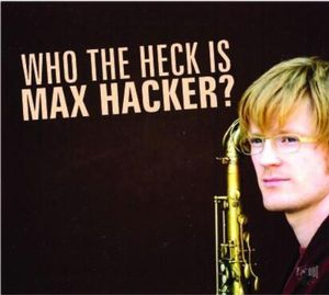 Who the Heck Is Max Hacker?