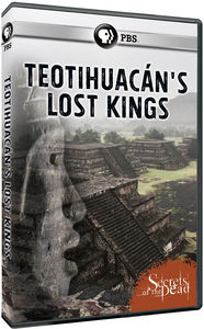 Secrets Of The Dead: Teotihuacan's Lost Kings