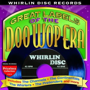 Great Labels of the Doo Wop Era: Whirlin Disc /  Various