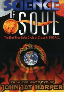 Science of Soul: End-Time Solar Cycle of Chaos