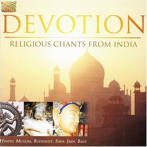 Devotion: Religious Chants from India /  Various