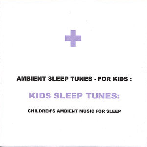 Kids Sleep Tunes: Children's Ambient Music for Sle
