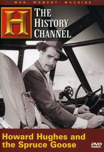 Man Moment Machine: Howard Hughes and the Spruce