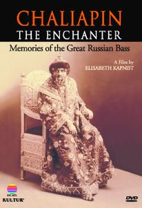 Chaliapin: Enchanter Remembering the Great Russian
