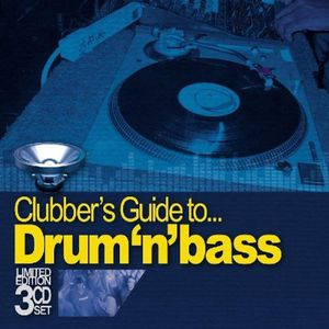 Clubber's Guide to Drum N Bass /  Various