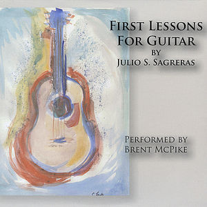 First Lessons for Guitar By Julio Sagreras