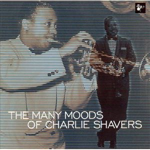 Many Moods of Charlie Shavers 1940-52