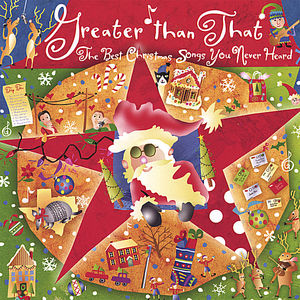 Greater Than That-The Best Christmas Songs You Nev