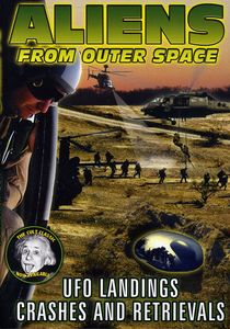 Aliens from Outer Space: UFO Landings Crashes &