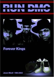 Run DMC: Forever Kings