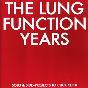 Lung Function Years: Solo & Side-projects To /  Var