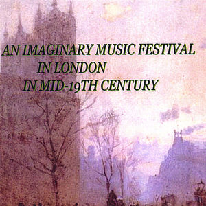 Imaginary Music Festival in London in Mid 19th Century