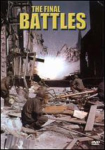 Great Battles of WWII Europe: The Final Battles