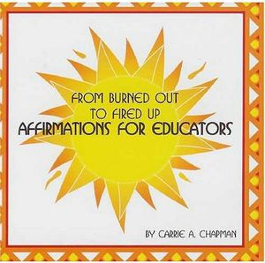 From Burned Out to Fired Up-Affirmations for Educa