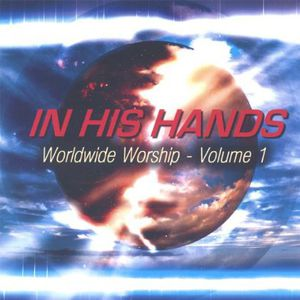 In His Hands-Wordwide Worship 1 /  Various