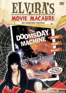 Doomsday Machine: Elvira's Movie Macabre